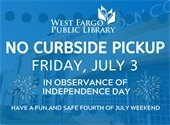 No Curbside Pickup Friday July 3