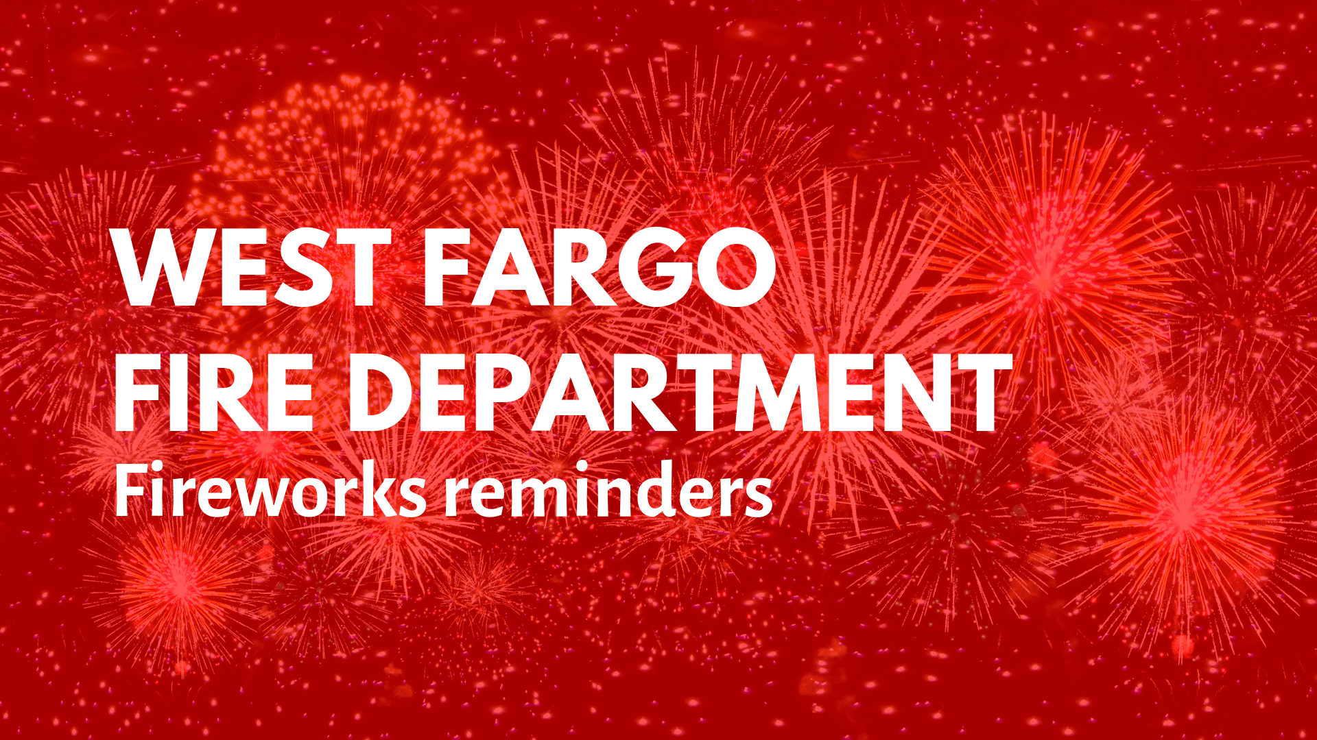 WFFD Fireworks Reminders