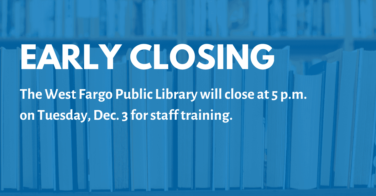 West Fargo Public Library closing early Dec 3