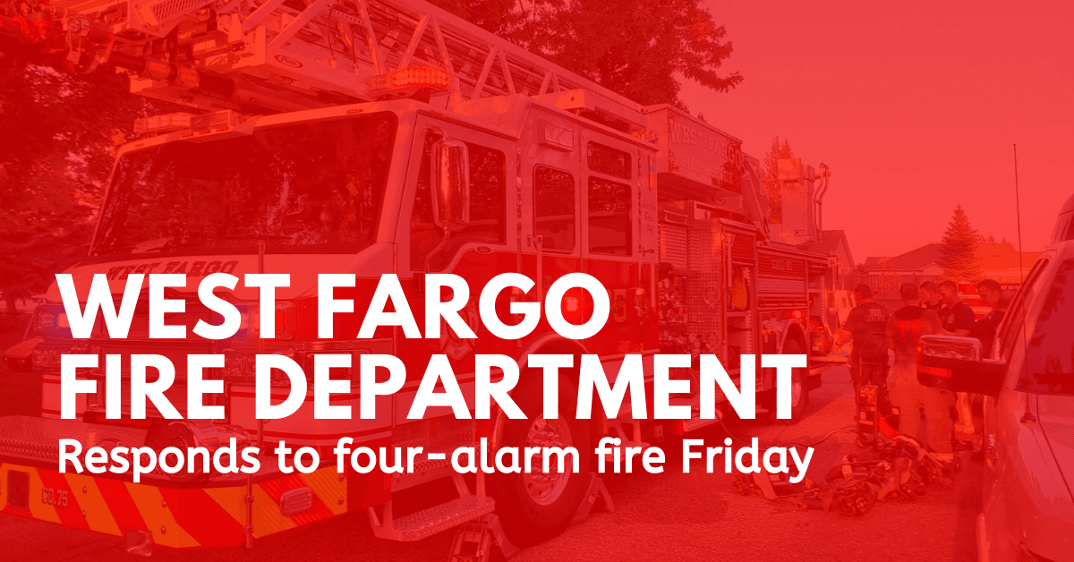 West Fargo Fire Department responds to four-alarm fire