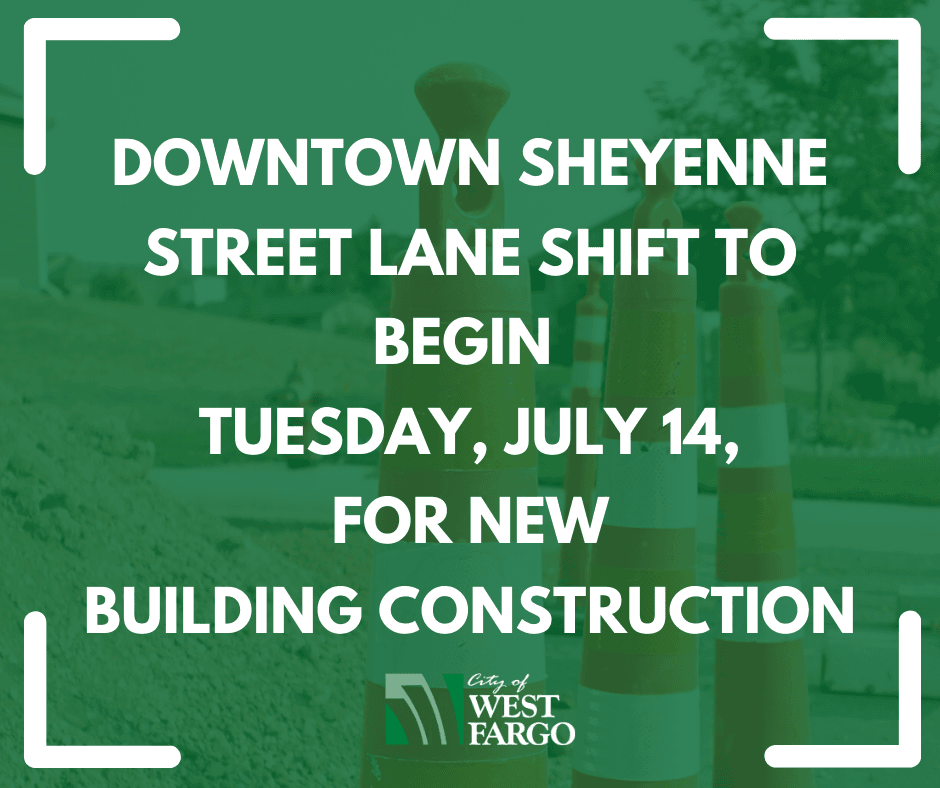 Sheyenne Street lane shift to begin Tuesday, July 14, for construction