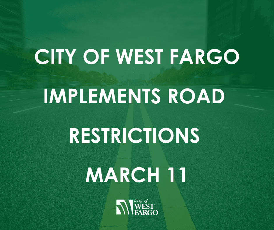 City of West Fargo implements road restrictions March 11